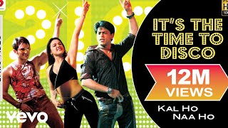 It's The Time To Disco Lyric Video - Kal Ho Naa Ho|Shah Rukh Khan|Saif Ali|Preity|Shaan