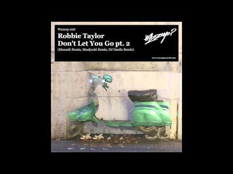 Robbie Taylor - Don't Let You Go (DJ Danila remix)