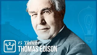 15 Things You Didn't Know About Thomas Edison Video