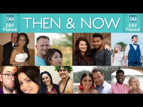 90 DAY FIANCE 💒 Then & Now: Seasons 1-6 (Couples Update & Who's Still Together?)