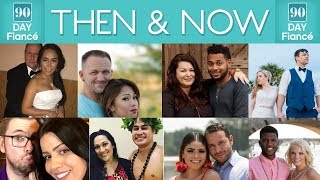 90 DAY FIANCE 💒 Then & Now: Seasons 1-6 (Couples Update & Who