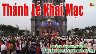 Trực Tiếp : Thánh Lễ Khai Mạc - Đại Lễ Kính LCTX - GP Thái Bình Năm 2019 - Tại Đền Thánh Bác Trạch