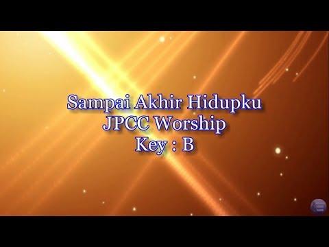 Sampai Akhir Hidupku - JPCC Worship (Lyric and Chord)