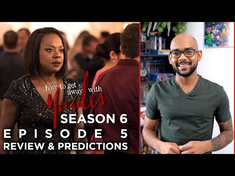 How To Get Away With Murder Season 6 Episode 5   Review & Predictions
