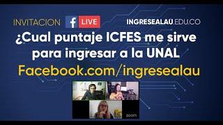 Ingreso Universidad Nacional 2021 -2 ¿Qué puntaje ICFES necesito?