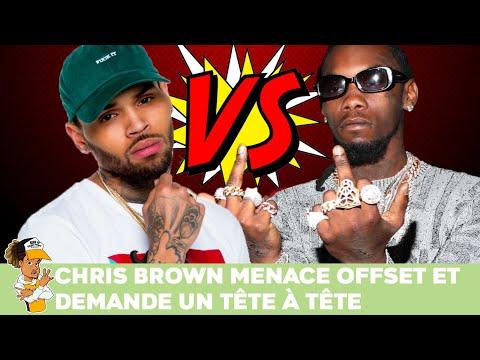 Chris Brown menace Offset et demande un tête à tête !!!
