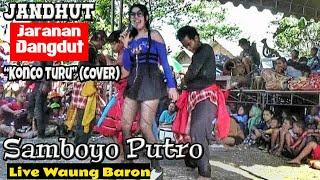 Konco Turu (COVER)--JanDhut (Jaranan Dangdut) Jaranan Samboyo Putro Live Waung Baron