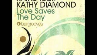 Kaine ft. Kathy Diamond - Love Saves The Day (Mario Basanov