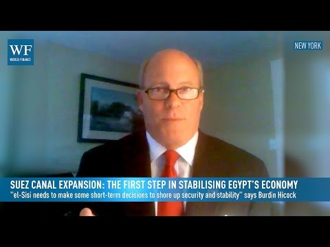 Suez Canal expansion: The first step in stabilising Egypt's economy | World Finance