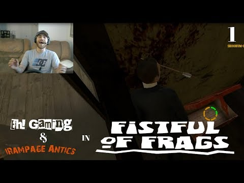 FISTFUL OF FRAGS W/ IRAMPAGE ANTICS - LETS TRY IT - FREE STEAM GAME