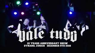 Vale Tudo - Live - 10 Years Anniversary Show - Hardcore Heavyweights