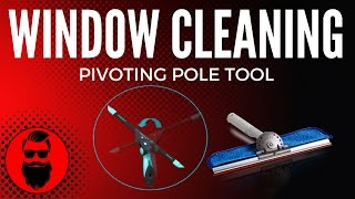 How To Use A Pivoting Pole Tool Window Cleaning