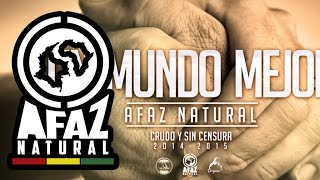 Afaz Natural - Un Mundo Mejor - Crudo y sin censura  2015 thumbnail