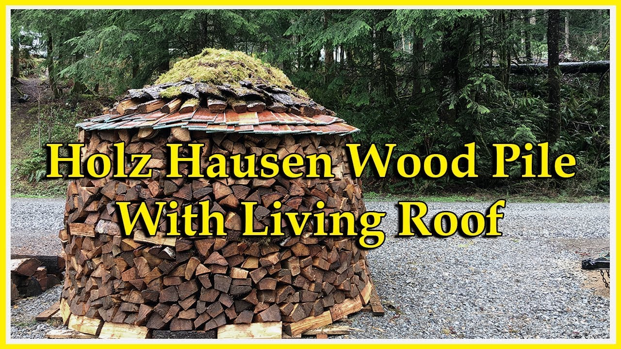 Holz Hausen Wood Pile With Living Roof Youtube