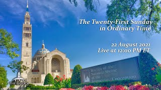 Twenty-First Sunday in Ordinary Time – August 22, 2021