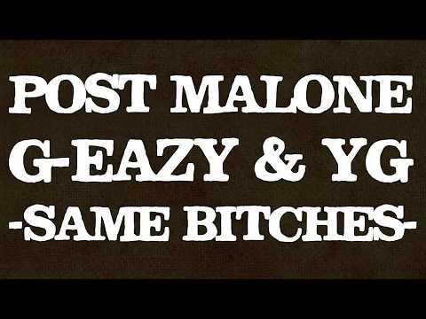 Post Malone - Same Bitches Ft. G-Eazy & YG (Lyrics/Lyric Video) [ReProd. M.addiction ]