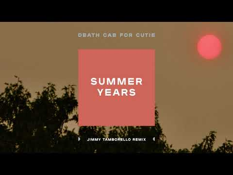 "Death Cab for Cutie - ""Summer Years"" (Jimmy Tamborello Remix) Mp3"