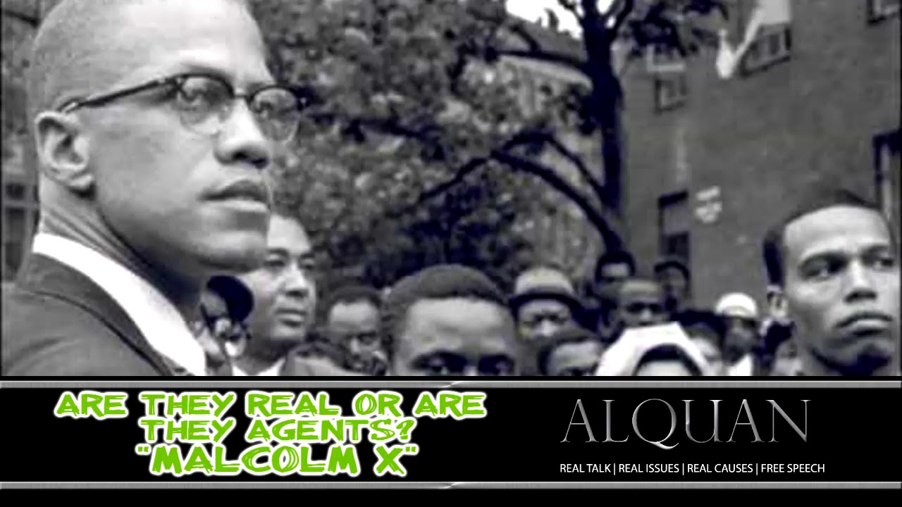Malcolm X: Are they real or are they agents?
