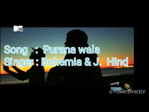 Purana Wala feat Bohemia and J. Hind lyrics