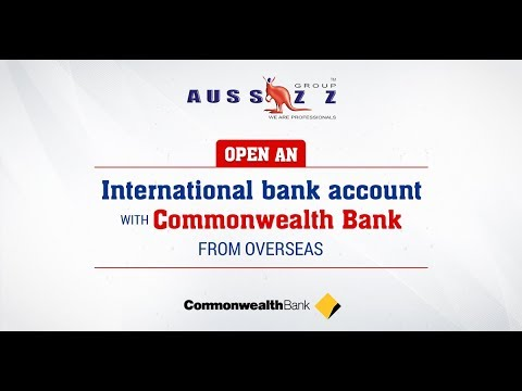 How To Open An International Bank Account With Commonwealth Bank From Another Country