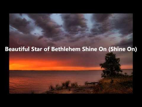 Beautiful Star Of Bethlehem With Lyrics