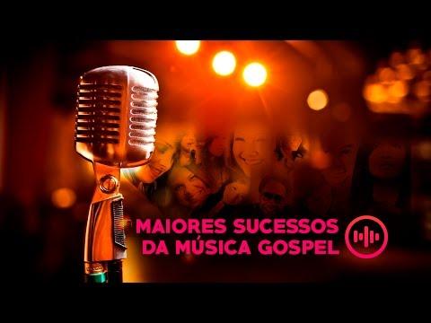 Maiores Sucessos da Música Gospel - As Mais Tocadas  [NOVO]