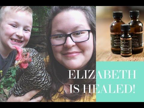 Holistic Medicine on the Homestead | Elizabeth Is Healed!