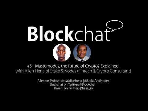 Blockchat Radio #3 - Masternodes, the future of Crypto? Explained.