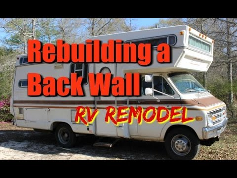 RV Remodel - Rebuilding The Back Wall