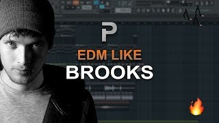 HOW TO MAKE: EDM Like Brooks - FL Studio tutorial + FLP!