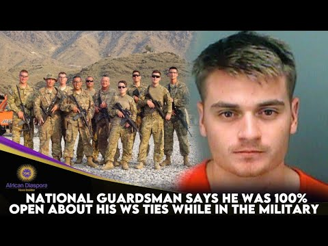National Guardsman Says He Was 100% Open About His WS Ties While In The Military