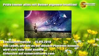 Das Leben, wie wir es auf diesem Planeten kennen, wird sich sehr... - Transinformation -15.09.18