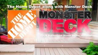 Monster Deck, Authorized Home Depot Installer