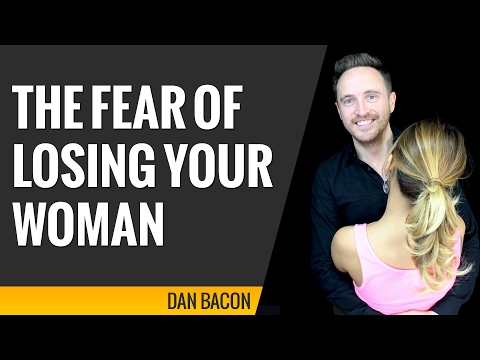 The Fear of Losing Your Woman