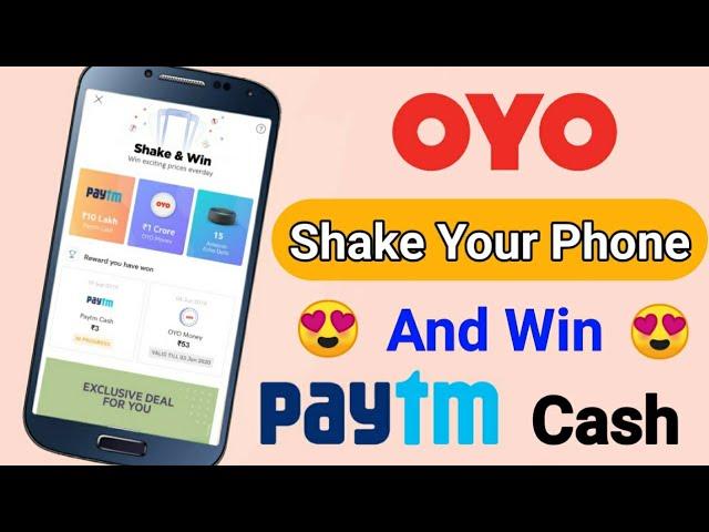 अब सिर्फ Phone हिलाओ और Paytm Cash कमाओ 😍|| Shake Your Phone & Win Paytm Cash || Paytm OYO Cashback