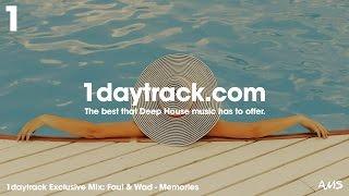 Exclusive Mix #46 | Faul & Wad - Memories | 1daytrack.com
