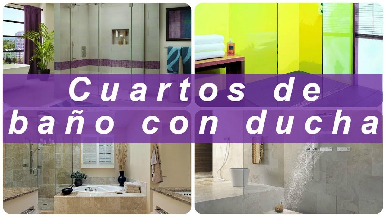 Cuartos de ba o con ducha youtube - Diseno de cuartos de bano con ducha ...