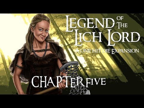 Legend of the Lich Lord: Episode 5