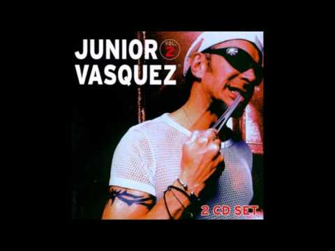 Junior Vasquez - I want to kiss you all over