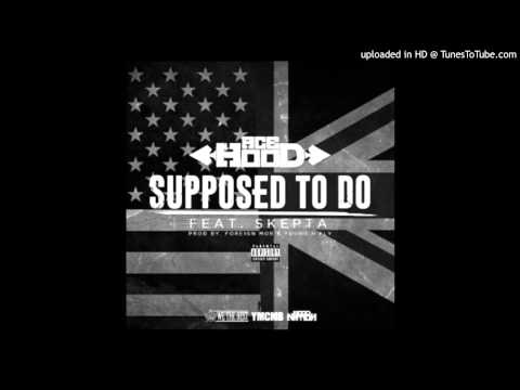 Ace Hood - Supposed To Do ft. Skepta