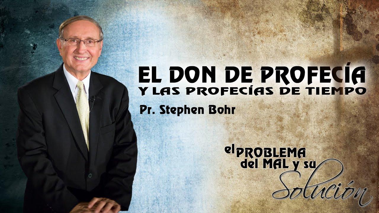 4/12 El Don de Profecia y las Profecias de Tiempo | El Problema del Mal y su Solucion - Pr Bohr
