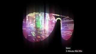 Skint -  (5 Minute Mini Mix 2012)