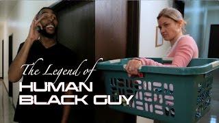 The LEGEND of HUMAN Black Guy | Teaser