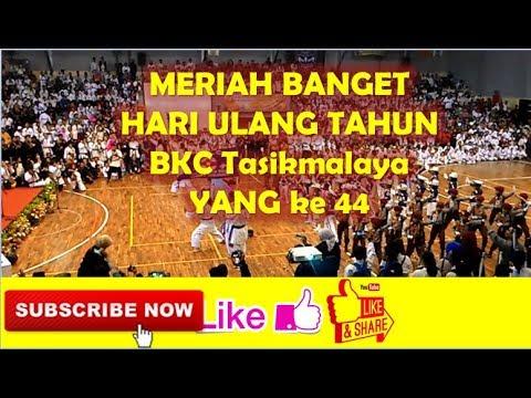 MERIAH BANGET HARI ULANG TAHUN BKC Tasikmalaya YANG ke 44