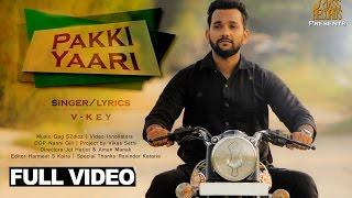 New Punjabi Songs 2015  Pakki Yaari  V- Key  Latest Punjabi Songs 2015  Jass Records