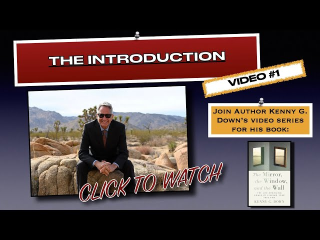 Video #1 by the author on his spiritual and inspirational book: The Mirror, the Window, and the Wall