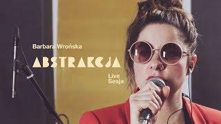Barbara Wrońska - Abstrakcja (Official Live Video)