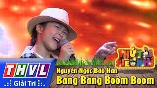 thvl  thu tai sieu nhi - tap 2 bang bang boom boom - nguyen ngoc bao han