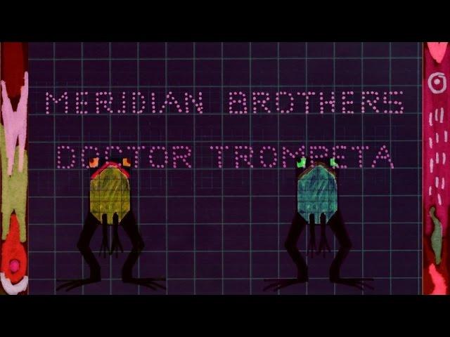Meridian Brothers - Doctor Trompeta