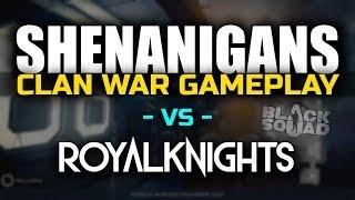 Shenanigans vs. RoyalKnights | Clan War Gameplay (Black Squad)